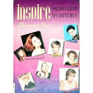 Inspire Salon Clien Quarerly Volume Seven Glamorous Hair