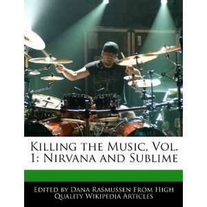 , Vol. 1: Nirvana and Sublime (9781171145387): Dana Rasmussen: Books