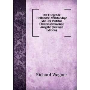 Ã?bereinstimmende Ausgabe (German Edition): Richard Wagner: Books
