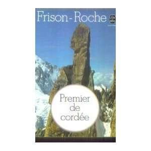 Premier de cordée (9782253003946): Frison Roche R.: Books