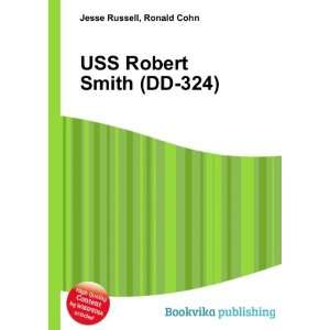 USS Robert Smith (DD 324) Ronald Cohn Jesse Russell Books