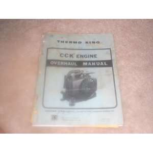 thermo king CCK engine overhaul manual thermo king Books