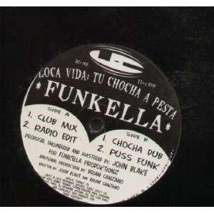 Loca Vida: Tu Chocha A Pesta: Funkella: Music
