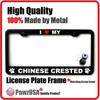 Love My Chinese Crested Metal Black License Plate Frame