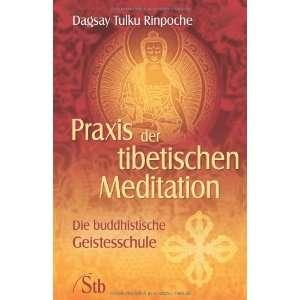 Tibetischen Meditation (9783897676619): Dagsay Tulku Rinpoche: Books