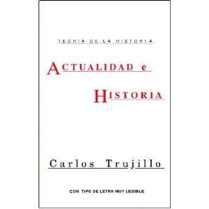 Actualidad e Historia (9781883341008) Carlos Trujillo Books