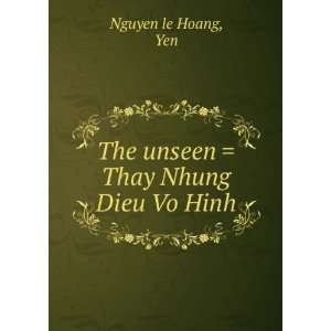 com The unseen  Thay Nhung Dieu Vo Hinh Yen Nguyen le Hoang Books