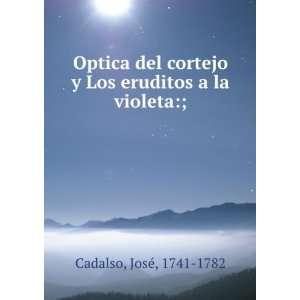 Optica del cortejo y Los eruditos a la violeta; Josà