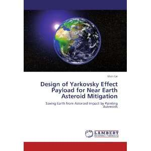 Design of Yarkovsky Effect Payload for Near Earth Asteroid