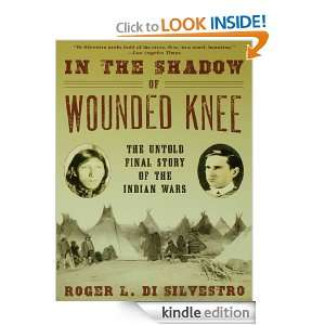 In The Shadow of Wounded Knee: The Untold Final Story of the Indian