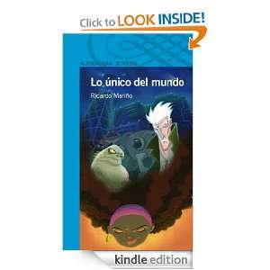 Lo único del mundo (Spanish Edition) Ricardo Mariño