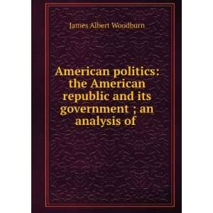 American Politics The American Republic and Its