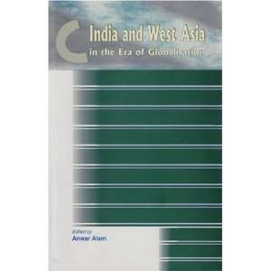 Asia in the Era of Globalisation (9788177081541): Anwar Alam: Books