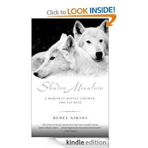 Wolves, a Woman, and the Wild Renee Askins  Kindle Store