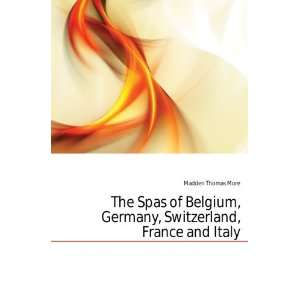 The Spas of Belgium, Germany, Switzerland, France and