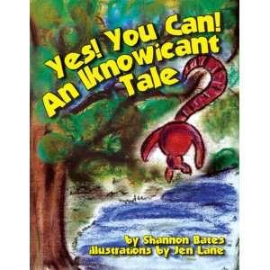 ! An Iknowicant Tale (9780982150900) Shannon Bates, Jen Lane Books
