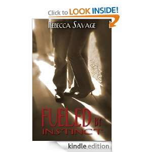 Fueled By Instinct eBook: Rebecca Savage: Kindle Store