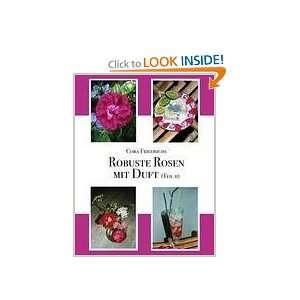 Robuste Rosen mit Duft Teil II (German Edition