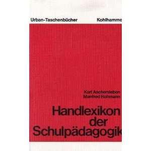 Handlexikon der Schulpadagogik (Urban Taschenbucher ; Bd
