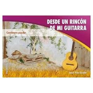 Desde un rincon de mi guitarra. Cancionero popular Javier Pina