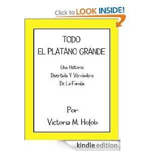 TODO EL PLATANO GRANDE, Una Historia Divertida Y Verdadera De La