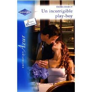 Un incorrigible play boy (9782280848817) Emma Darcy Books