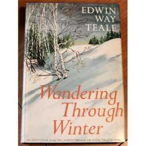 mile Journey Through The North American Winter Edwin Way Teale Books