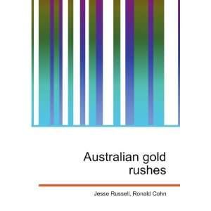 Australian gold rushes Ronald Cohn Jesse Russell Books