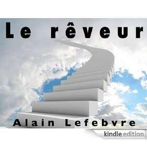Le rêveur Une nouvelle de SF (French Edition) Alain Lefebvre