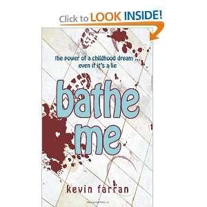 Bathe Me (9780986727306) Kevin Farran Books