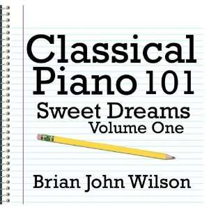 Classical Piano 101   Sweet Dreams Vol. 1: Brian John