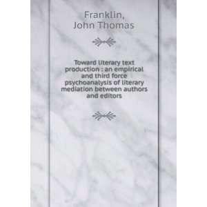 mediation between authors and editors: John Thomas Franklin: Books