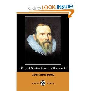 John of Barneveld (Dodo Press) (9781406577280) John Lothrop Motley