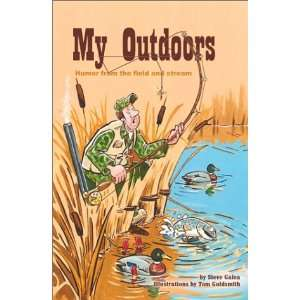 com My Outdoors Humor from the Field and Stream Steve Galea Books