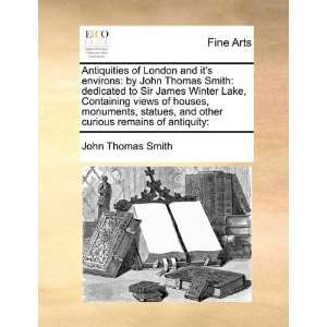 London and its environs: by John Thomas Smith: dedicated to Sir James