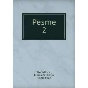 Pesme. 2 (in Russian language) Milica Srpkinja, 1830 1878