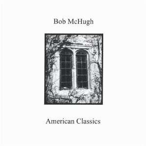 American Classics: Bob Mchugh: Music