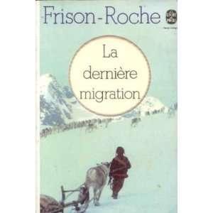 La derniere migration: Frison Roche: Books