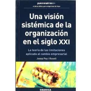 Una Vision Sistemica Organizacion En El Siglo Xxi