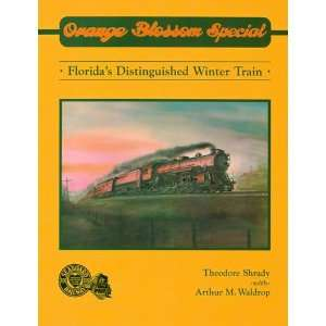 Orange Blossom Special The story of Floridas