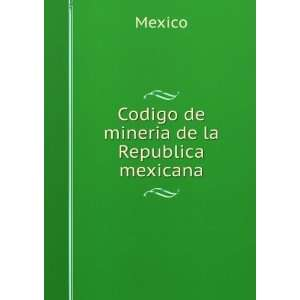 De Mineria De La Republica Mexicana (Spanish Edition) #Mexico Books