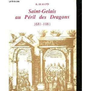 Saint Gelais au peril des dragons, 1681 1981 (French