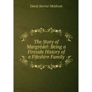 Fireside History of a Fifeshire Family David Storrar Meldrum Books