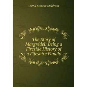 Fireside History of a Fifeshire Family David Storrar Meldrum Books