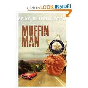 Muffin Man [Paperback] Brad Whittington Books