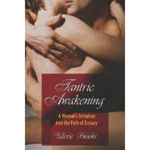 Initiation into the Path of Ecstasy [Paperback] Valerie Brooks Books