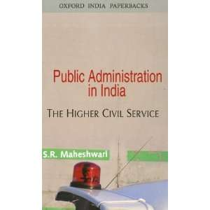 : The Higher Civil Service (9780195683769): S. R. Maheshwari: Books