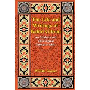 The Life and Writings of Kahlil Gibran (9781594539039