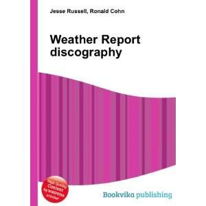 Weather Report discography Ronald Cohn Jesse Russell