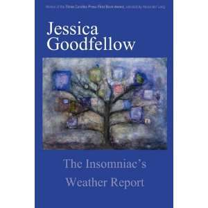 The Insomniacs Weather Report (9780977089284) Jessica